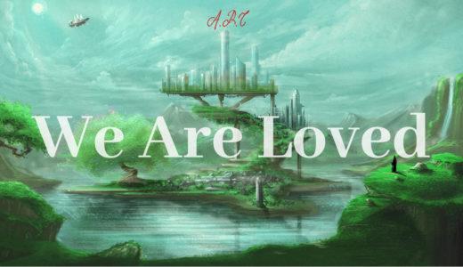 【フリー歌もの】「自然曲」第十番-We Are Loved/幻想的なバラード